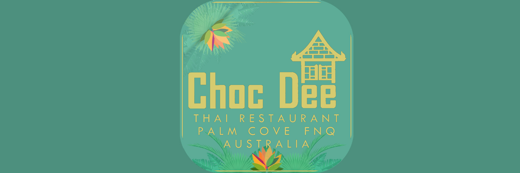 choc dee tropical thai restaurant